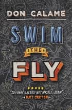 Swim The Fly eBook by Don Calame