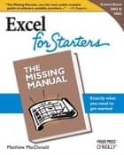 Excel 2003 for Starters: The Missing Manual ebook by Matthew MacDonald