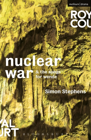 Nuclear War & The Songs for Wende ebook by Simon Stephens
