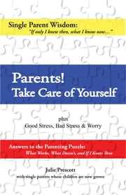 Parents! Take Care of Yourself ebook by Julie Prescott