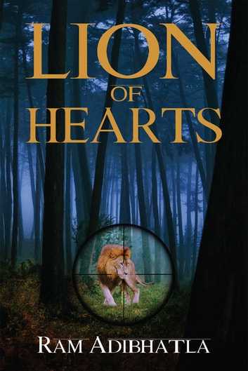 Lion of Hearts ebook by Ram Adibhatla