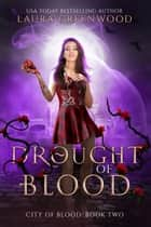 Drought Of Blood ebook by Laura Greenwood