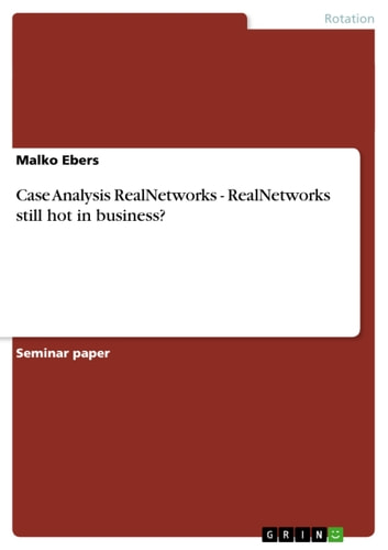 Case Analysis RealNetworks - RealNetworks still hot in business? - RealNetworks still hot in business? ebook by Malko Ebers
