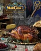 World of Warcraft: The Official Cookbook ebook by Chelsea Monroe-Cassel