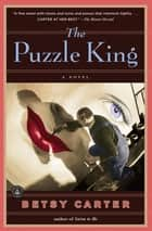 The Puzzle King - A Novel ebook by Betsy Carter