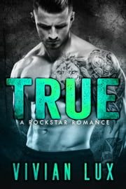 TRUE: A Rockstar Romance ebook by Vivian Lux