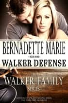 Walker Defense ebook by Bernadette Marie