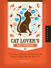 Cat Lover's Daily Companion - 365 Days of Insight and Guidance for Living a Joyful Life with Your Cat ebook by Kristen Hampshire,Iris Bass,Paximadis
