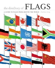 The Directory of Flags: A guide to flags from around the world ebook by Charlotte Greig