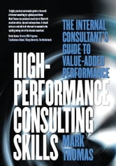High Performance Consulting Skills ebook by Mark Thomas