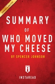 Summary of Who Moved My Cheese - by Spencer Johnson | Includes Analysis ebook by Instaread Summaries