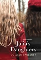 Julia's Daughters eBook por Colleen Faulkner