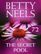 The Secret Pool (Mills & Boon M&B) (Betty Neels Collection, Book 72) ebook by Betty Neels