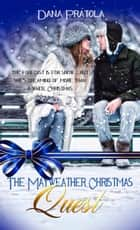 Mayweather Christmas Quest ebook by Dana  Pratola