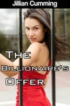 The Billionaire's Offer ebook by Jillian Cumming