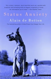 Status Anxiety ebook by Alain De Botton