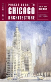 Pocket Guide to Chicago Architecture (Norton Pocket Guides) ebook by Judith Paine McBrien,John F. DeSalvo