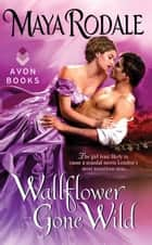 Wallflower Gone Wild ebook by