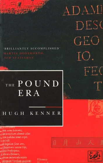 The Pound Era ebook by Hugh Kenner