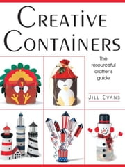 Creative Containers - The Resourceful Crafter's Guide ebook by Jill Evans