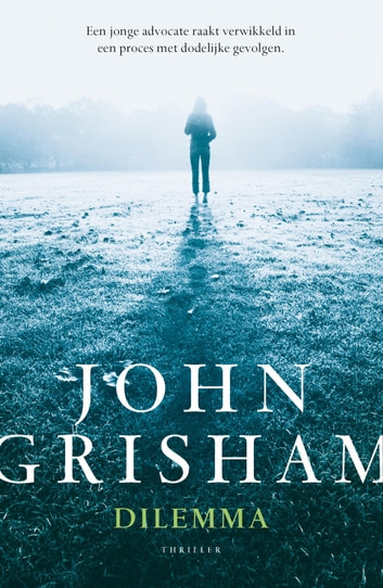 Dilemma ebook by John Grisham