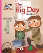 Reading Planet - The Big Day - Pink B: Galaxy ebook by Abigail Steel
