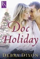Doc Holiday ebook by Debra Dixon