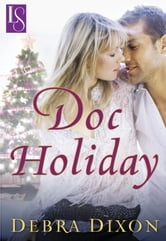Doc Holiday - A Loveswept Classic Romance ebook by Debra Dixon