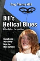 Bill's Helical Blues ebook by Tony Thorne MBE