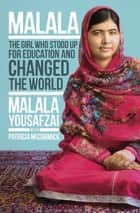 I Am Malala - How One Girl Stood Up for Education and Changed the World ebook by Malala Yousafzai, Patricia McCormick
