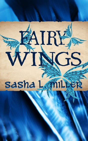 Fairy Wings ebook by Sasha L. Miller