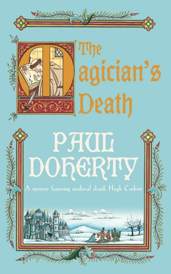 The Magician's Death - A twisting medieval mystery of intrigue and suspense ebook by Paul Doherty