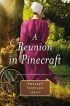 A Reunion in Pinecraft - An Amish Summer Novella ebook by Shelley Shepard Gray