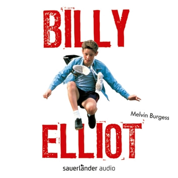 Billy Elliot (Ungekürzte Lesung) audiobook by Melvin Burgess