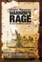 Warrior's Rage - The Great Tank Battle of 73 Easting ebook by
