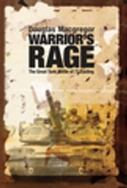 Warrior's Rage - The Great Tank Battle of 73 Easting ebook by Douglas Macgregor