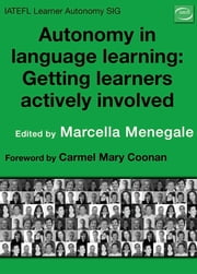 Autonomy in Language Learning: Getting Learners Actively Involved ebook by Marcella Menegale