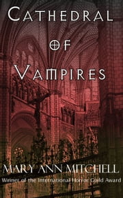 Cathedral of Vampires ebook by Mary Ann Mitchell