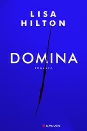 Domina - Edizione Italiana ebook by Lisa Hilton, Sara Caraffini
