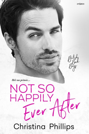 Not So Happily Ever After eBook by Christina Phillips