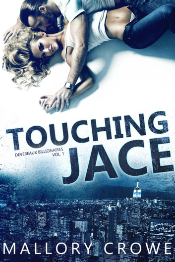 Touching Jace - Devereaux Billionaires, #1 ebook by Mallory Crowe