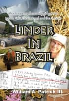 Linder in Brazil ebook by William A. Patrick III