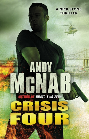 Crisis Four - (Nick Stone Book 2) ebook by Andy McNab