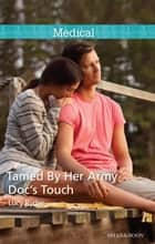 Tamed By Her Army Doc's Touch 電子書籍 by Lucy Ryder