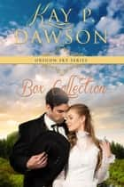 Oregon Sky Series Box Collection - Oregon Sky ebook by Kay P. Dawson