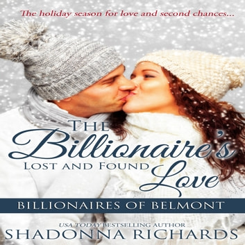 The Billionaire's Lost and Found Love audiobook by Shadonna Richards