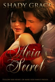Avia's Secret ebook by Shady Grace