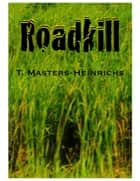 Roadkill ebook by Tyra Masters-Heinrichs
