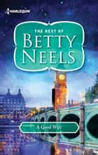 A Good Wife ebook by Betty Neels