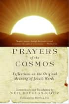 Prayers of the Cosmos ebook by Neil Douglas-Klotz